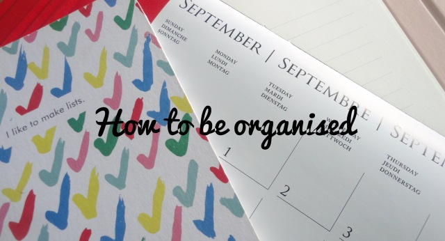 be organised