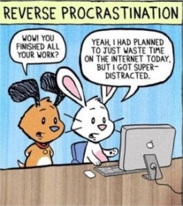 funny-reverse-procrastination-119